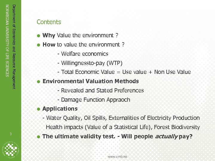 Department of Economics and Resource Management NORWEGIAN UNIVERSITY OF LIFE SCIENCES Contents = Why