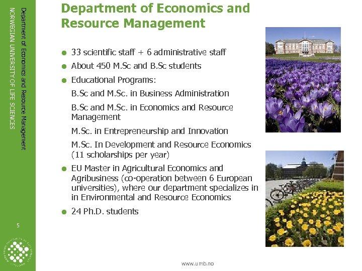 Department of Economics and Resource Management NORWEGIAN UNIVERSITY OF LIFE SCIENCES Department of Economics