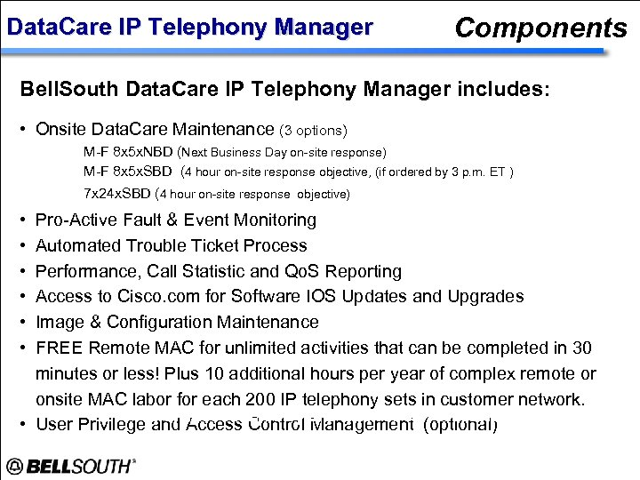 Data. Care IP Telephony Manager Components Bell. South Data. Care IP Telephony Manager includes: