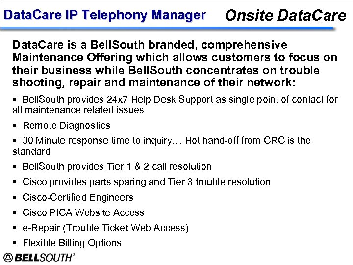 Data. Care IP Telephony Manager Onsite Data. Care is a Bell. South branded, comprehensive