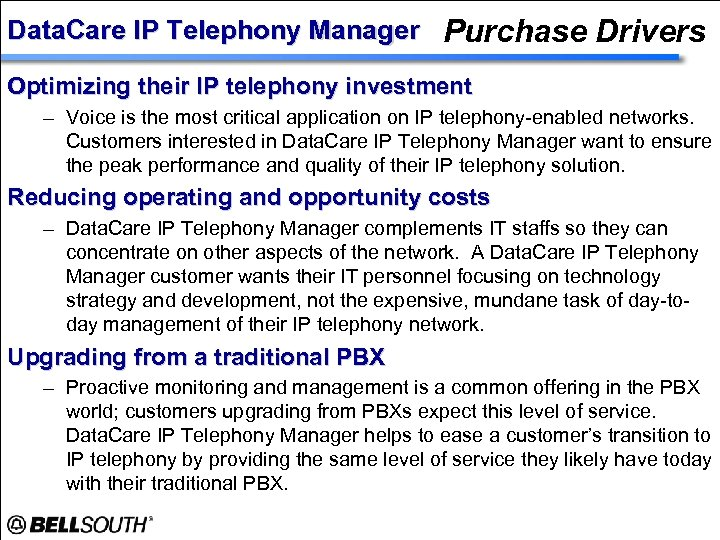 Data. Care IP Telephony Manager Purchase Drivers Optimizing their IP telephony investment – Voice