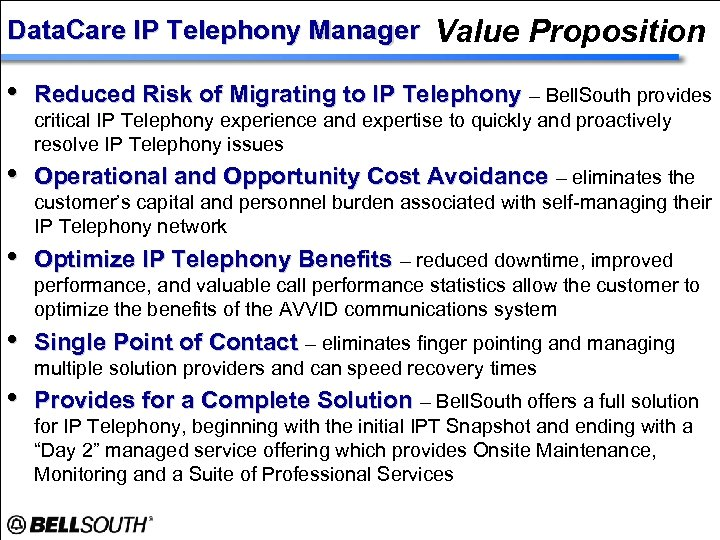 Data. Care IP Telephony Manager Value Proposition • Reduced Risk of Migrating to IP