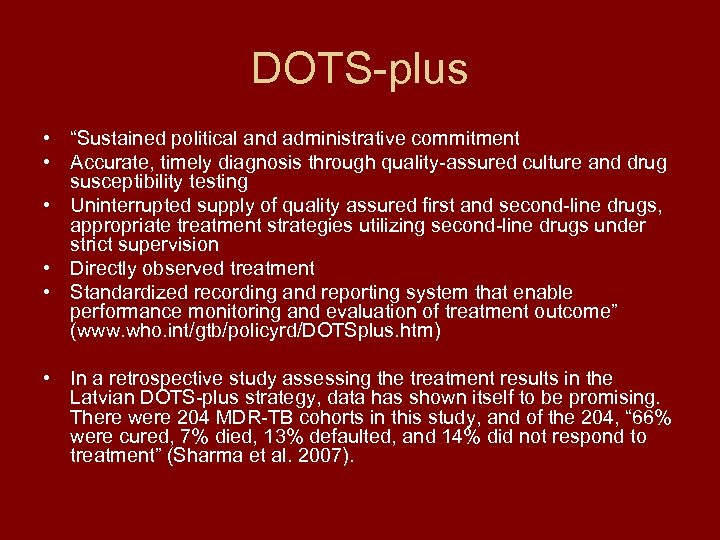 """DOTS-plus • """"Sustained political and administrative commitment • Accurate, timely diagnosis through quality-assured culture"""