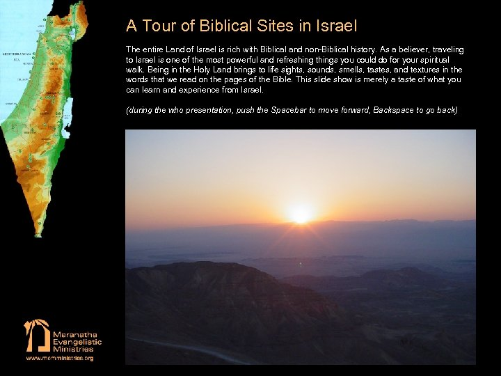 A Tour of Biblical Sites in Israel The entire Land of Israel is rich