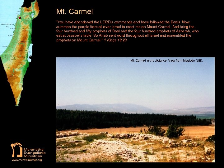 """Mt. Carmel """"You have abondoned the LORD's commands and have followed the Baals. Now"""