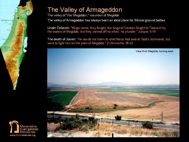 "The Valley of Armageddon The valley of ""Har Megiddon, "" mountain of Megiddo The"