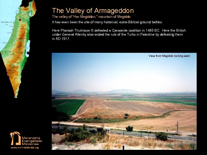"The Valley of Armageddon The valley of ""Har Megiddon, "" mountain of Megiddo It"