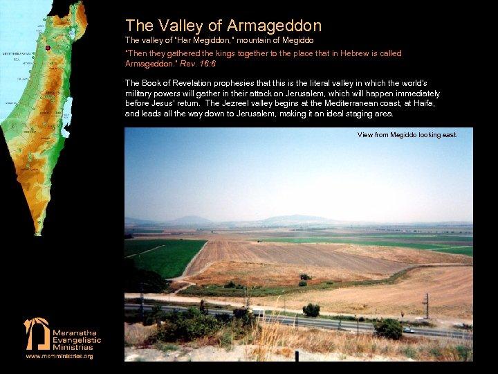 "The Valley of Armageddon The valley of ""Har Megiddon, "" mountain of Megiddo ""Then"