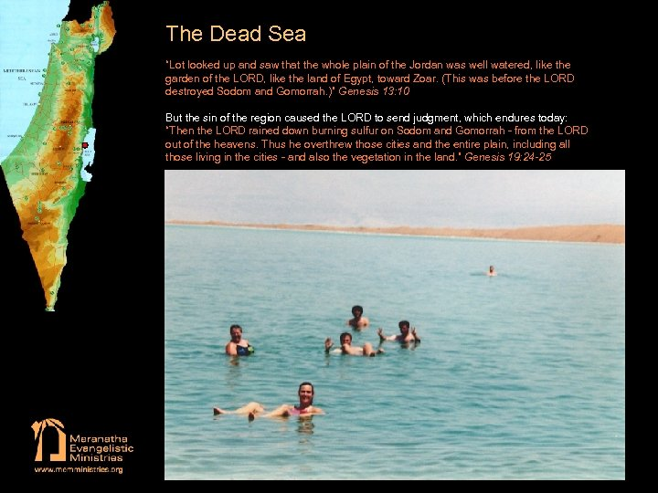 """The Dead Sea """"Lot looked up and saw that the whole plain of the"""