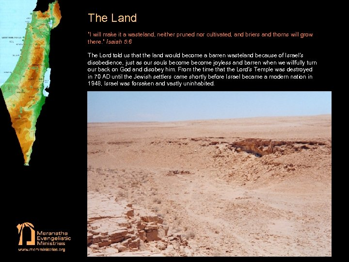 """The Land """"I will make it a wasteland, neither pruned nor cultivated, and briers"""