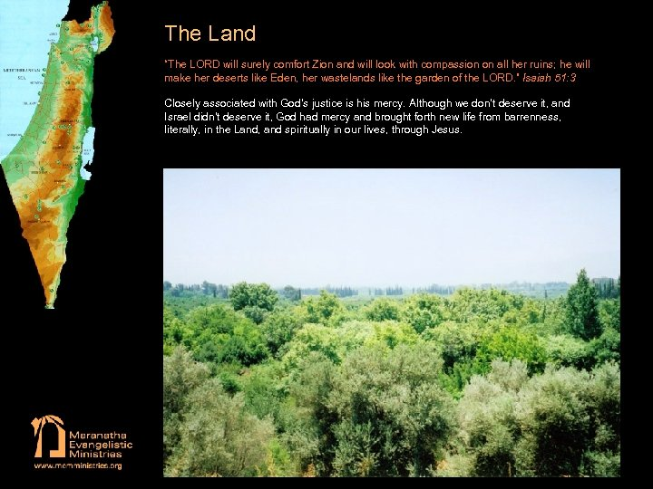 """The Land """"The LORD will surely comfort Zion and will look with compassion on"""