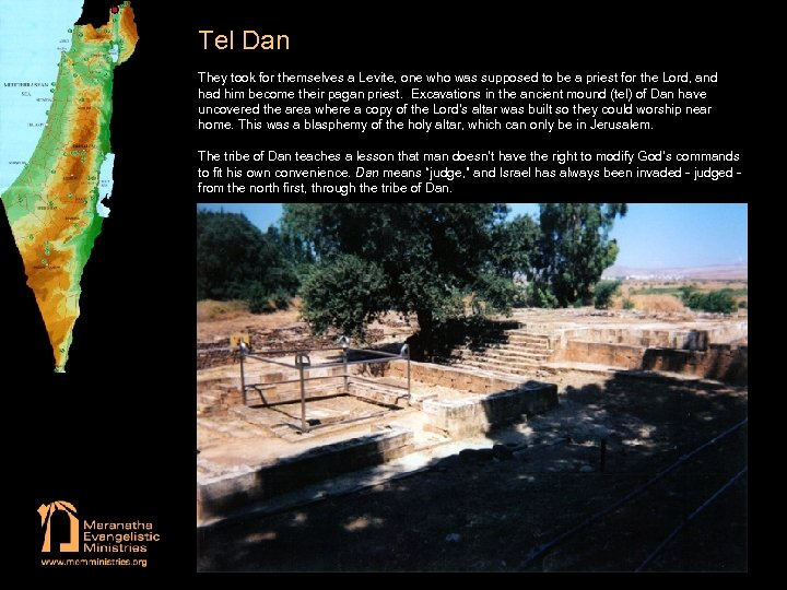 Tel Dan They took for themselves a Levite, one who was supposed to be