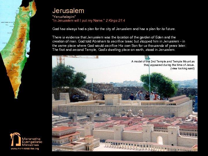 "Jerusalem ""Yerushalayim"" ""In Jerusalem will I put my Name. "" 2 Kings 21: 4"