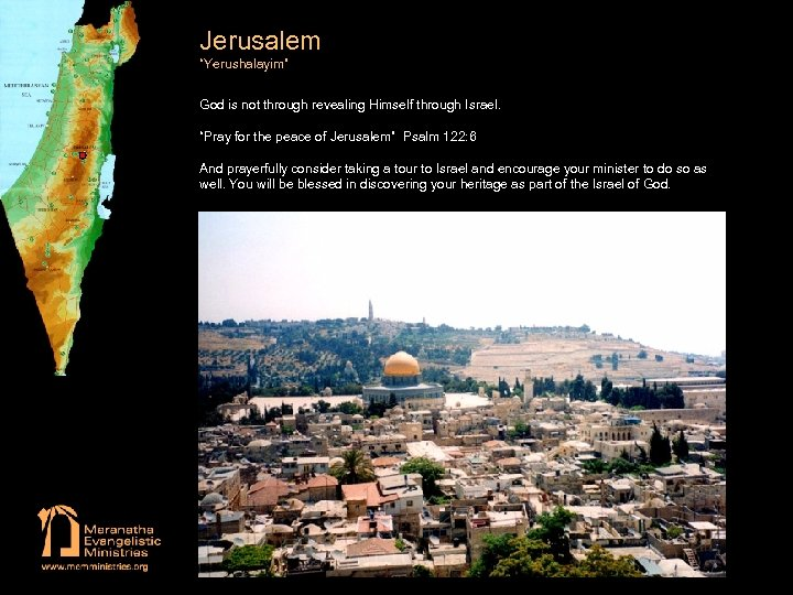 "Jerusalem ""Yerushalayim"" God is not through revealing Himself through Israel. ""Pray for the peace"