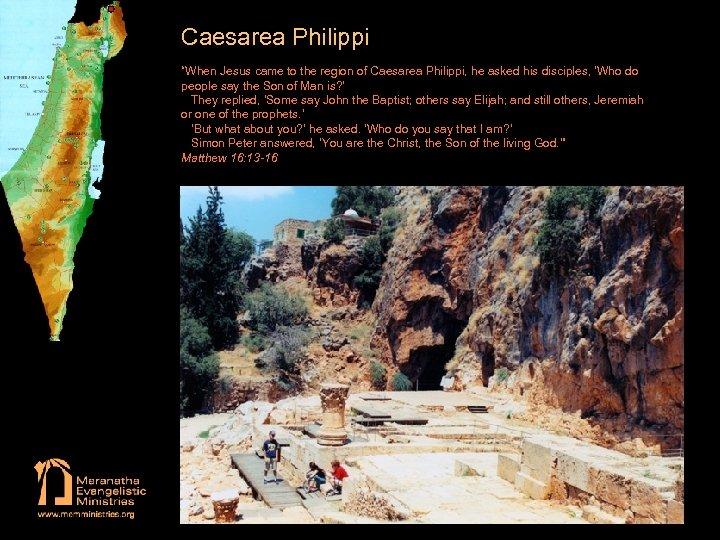 """Caesarea Philippi """"When Jesus came to the region of Caesarea Philippi, he asked his"""