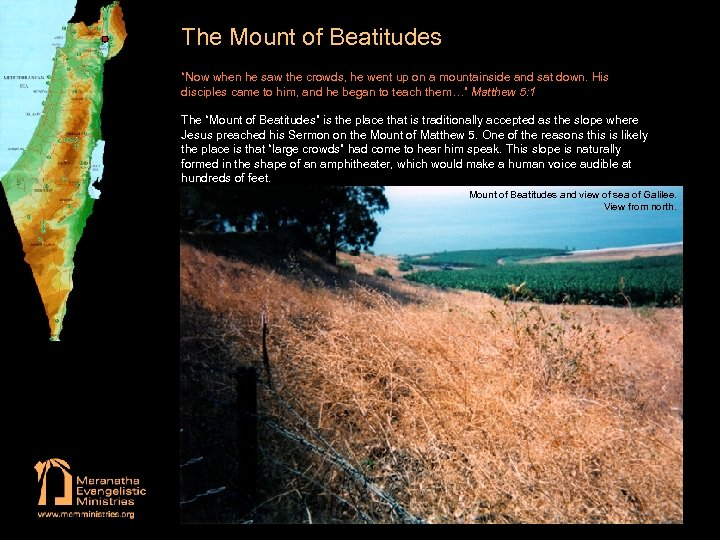 """The Mount of Beatitudes """"Now when he saw the crowds, he went up on"""