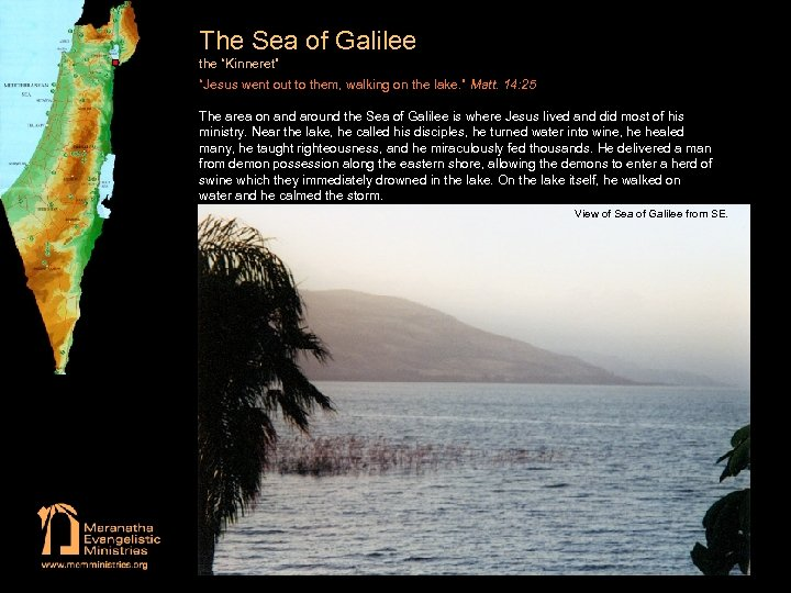 """The Sea of Galilee the """"Kinneret"""" """"Jesus went out to them, walking on the"""