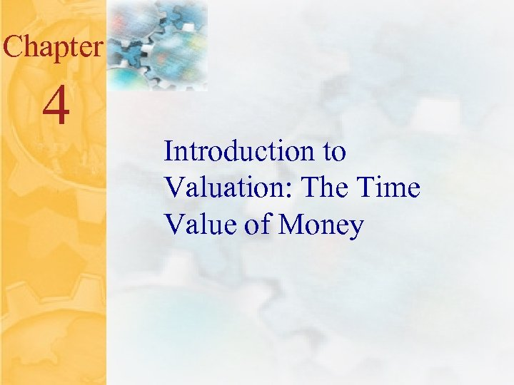 4. 0 Chapter 4 Introduction to Valuation: The Time Value of Money