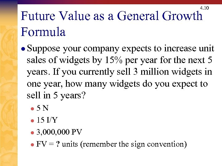 4. 10 Future Value as a General Growth Formula l Suppose your company expects