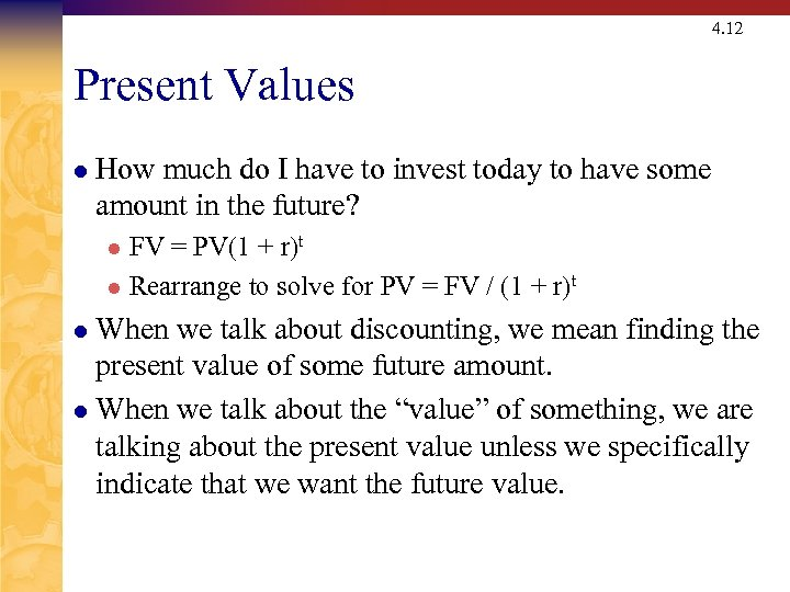 4. 12 Present Values l How much do I have to invest today to