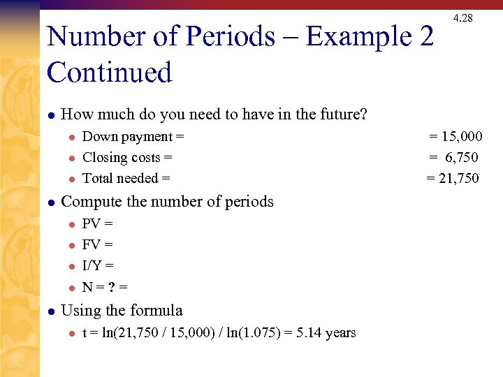 Number of Periods – Example 2 Continued l How much do you need to