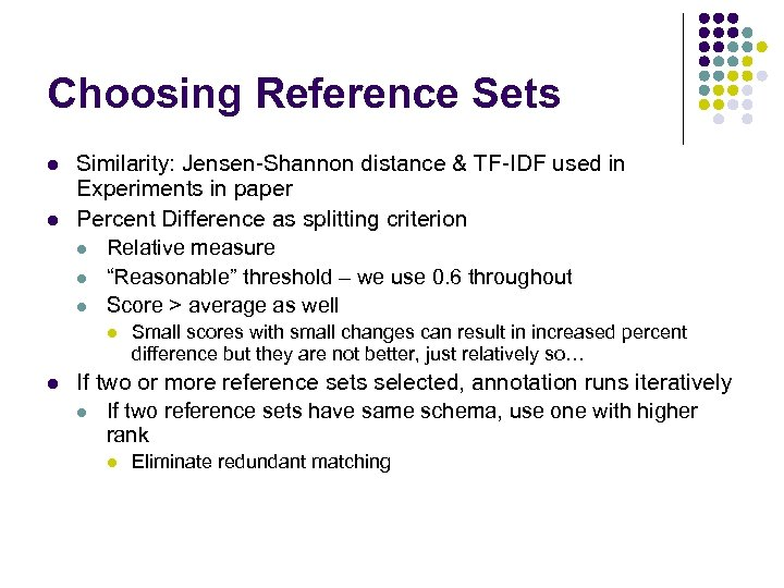 Choosing Reference Sets l l Similarity: Jensen-Shannon distance & TF-IDF used in Experiments in