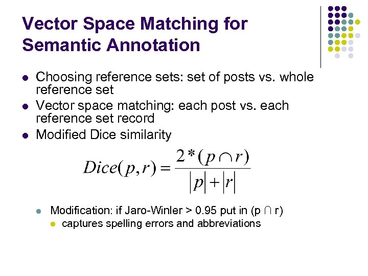 Vector Space Matching for Semantic Annotation l l l Choosing reference sets: set of