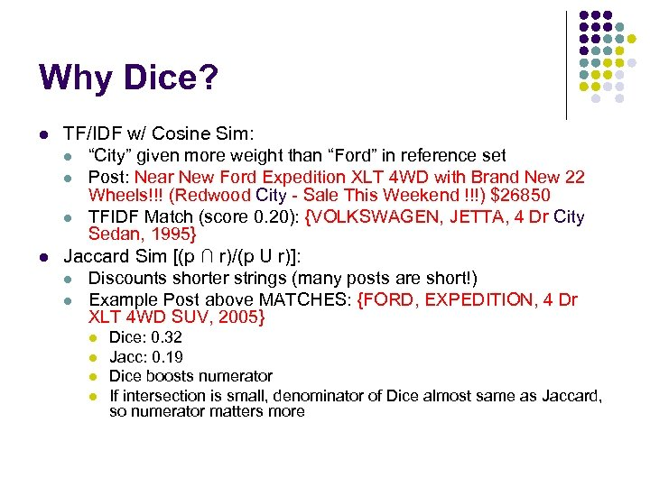 """Why Dice? l l TF/IDF w/ Cosine Sim: l """"City"""" given more weight than"""