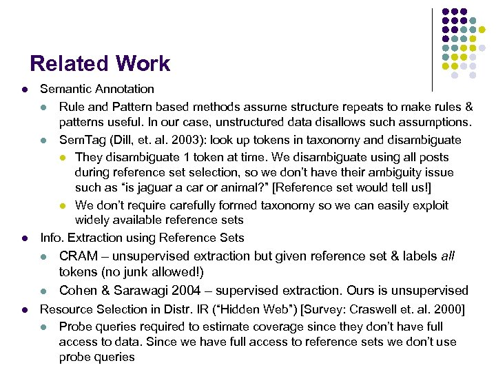 Related Work l l Semantic Annotation l Rule and Pattern based methods assume structure
