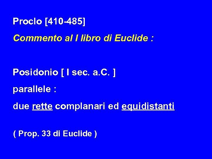 Proclo [410 -485] Commento al I libro di Euclide : Posidonio [ I sec.