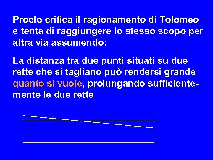 Proclo critica il ragionamento di Tolomeo e tenta di raggiungere lo stesso scopo per