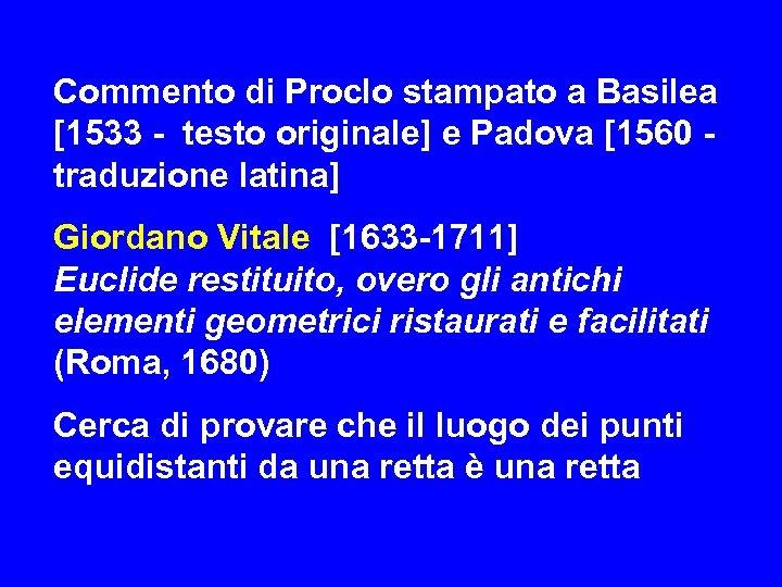 Commento di Proclo stampato a Basilea [1533 - testo originale] e Padova [1560 -