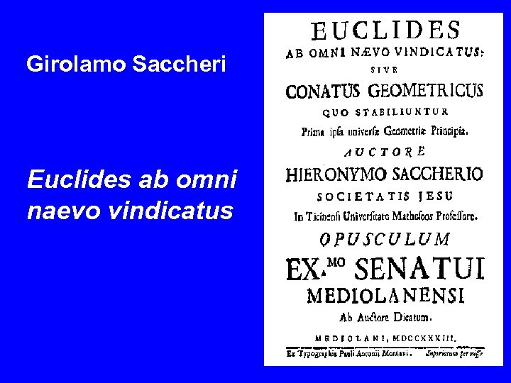 Girolamo Saccheri Euclides ab omni naevo vindicatus