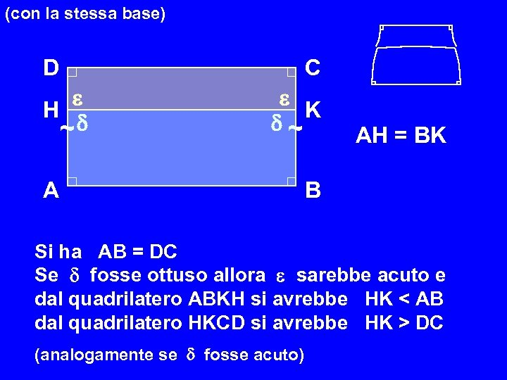(con la stessa base) D H ~ A C K ~ AH = BK