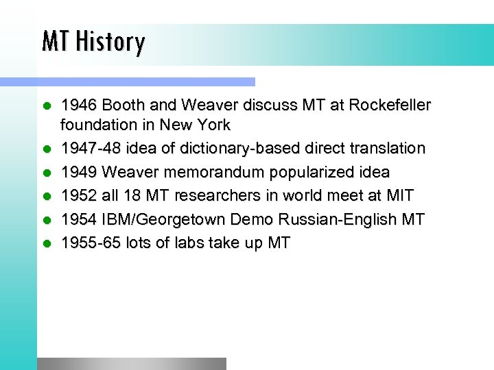 MT History l l l 1946 Booth and Weaver discuss MT at Rockefeller foundation