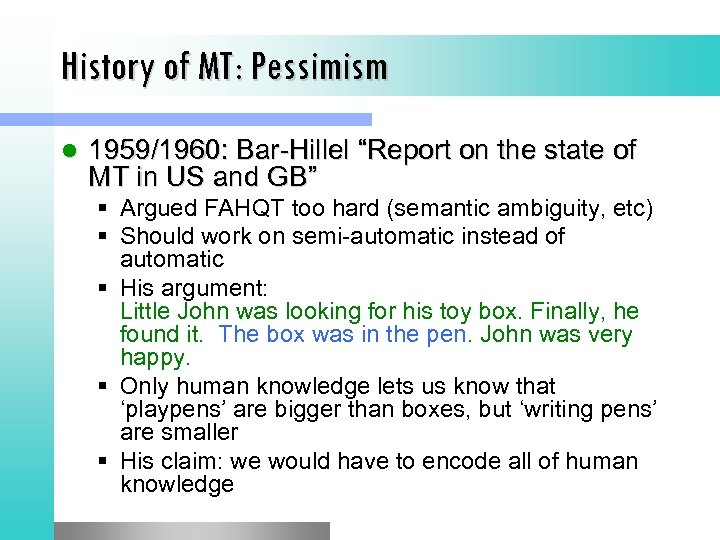 """History of MT: Pessimism l 1959/1960: Bar-Hillel """"Report on the state of MT in"""
