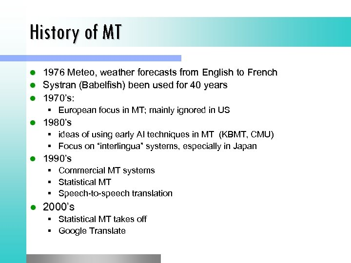 History of MT 1976 Meteo, weather forecasts from English to French l Systran (Babelfish)