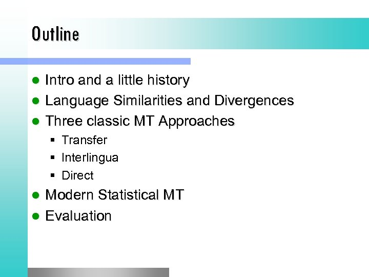 Outline Intro and a little history l Language Similarities and Divergences l Three classic