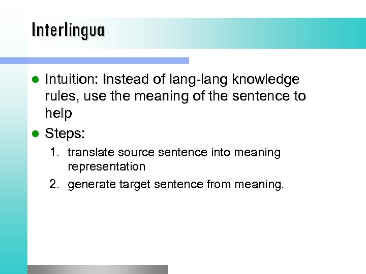 Interlingua Intuition: Instead of lang-lang knowledge rules, use the meaning of the sentence to