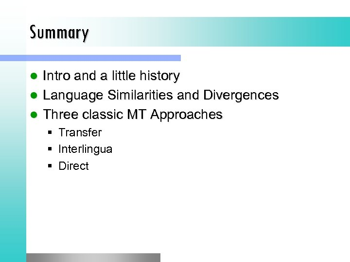 Summary Intro and a little history l Language Similarities and Divergences l Three classic