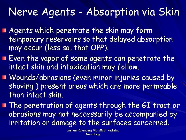 Nerve Agents - Absorption via Skin Agents which penetrate the skin may form temporary