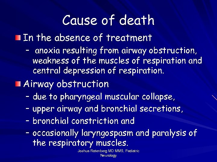 Cause of death In the absence of treatment – anoxia resulting from airway obstruction,