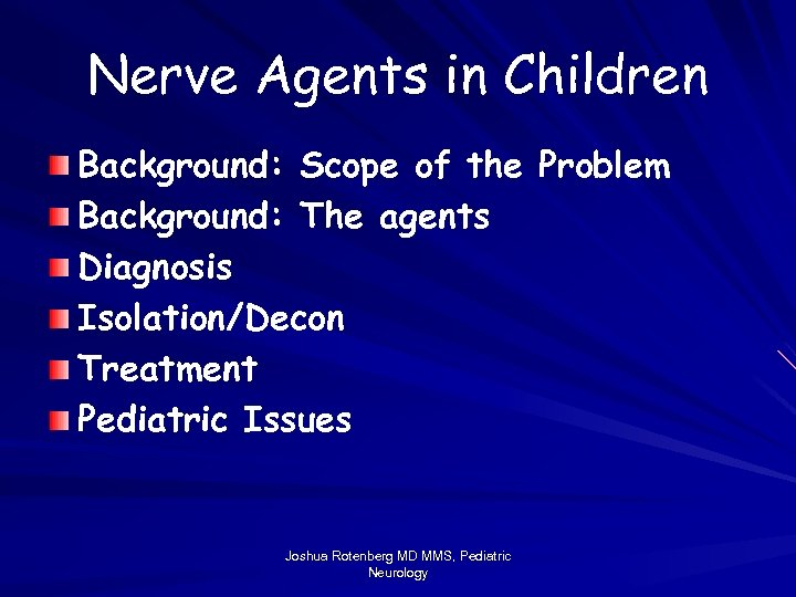 Nerve Agents in Children Background: Scope of the Problem Background: The agents Diagnosis Isolation/Decon