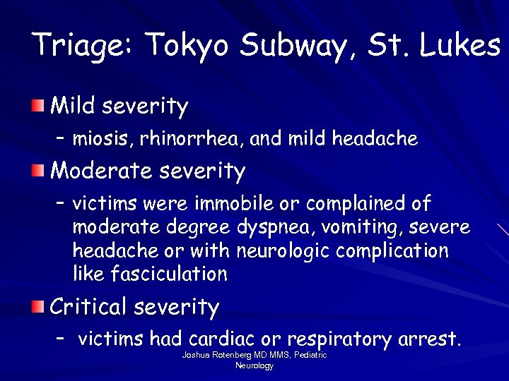 Triage: Tokyo Subway, St. Lukes Mild severity – miosis, rhinorrhea, and mild headache Moderate