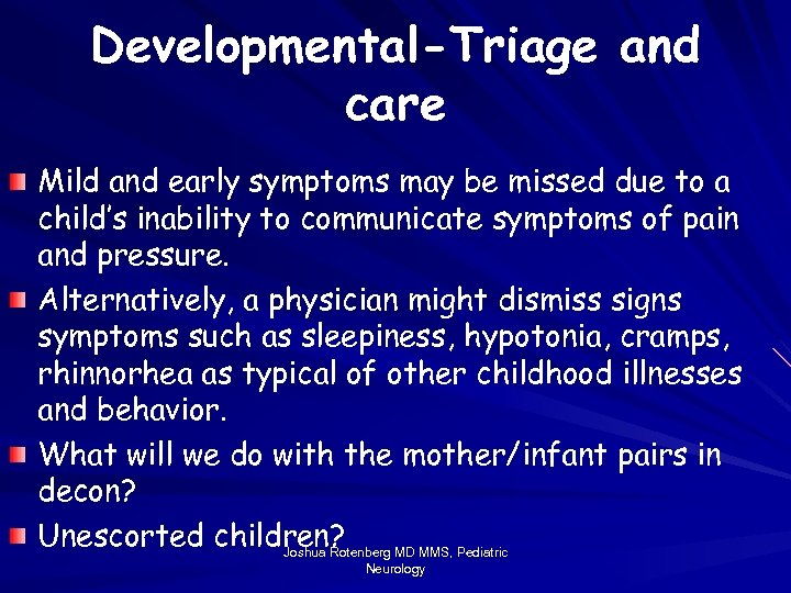 Developmental-Triage and care Mild and early symptoms may be missed due to a child's