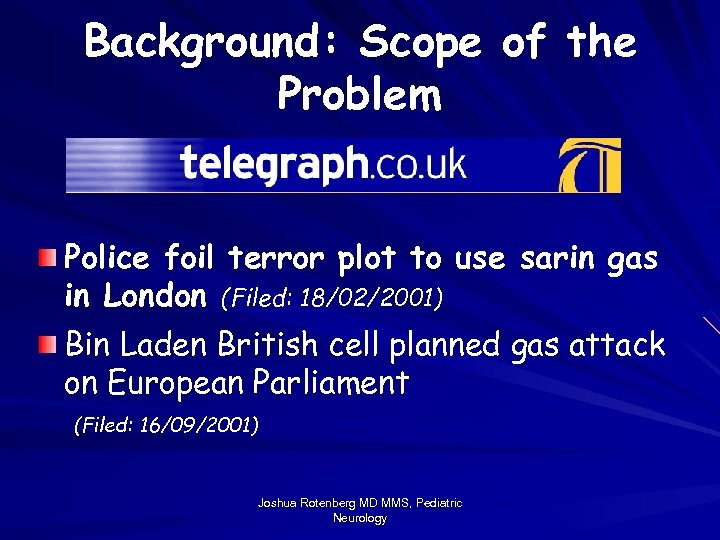 Background: Scope of the Problem Police foil terror plot to use sarin gas in
