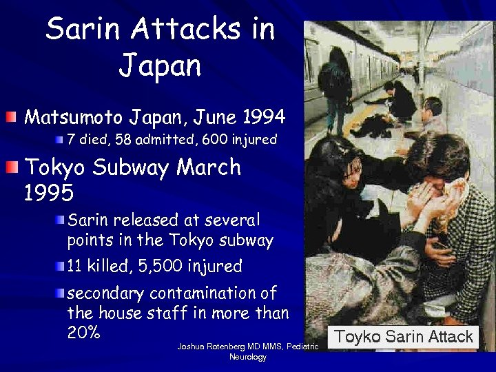Sarin Attacks in Japan Matsumoto Japan, June 1994 7 died, 58 admitted, 600 injured