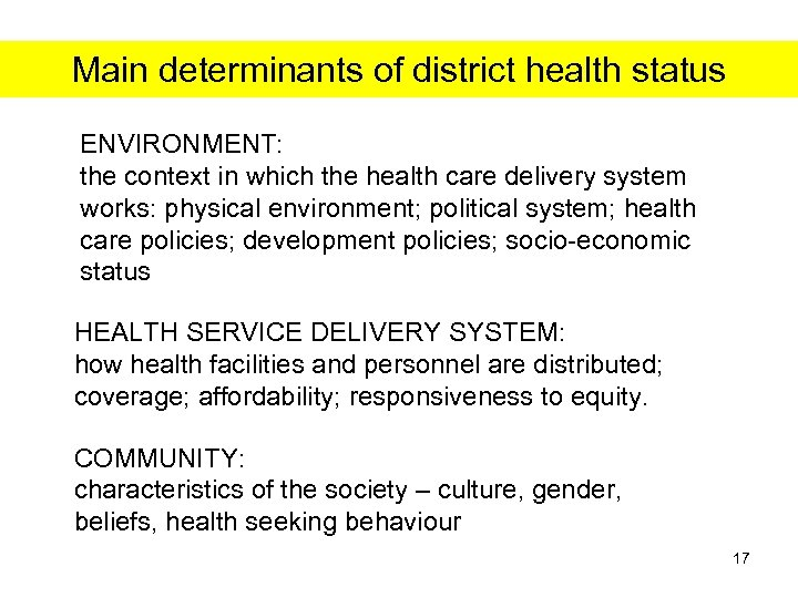 Main determinants of district health status ENVIRONMENT: the context in which the health care