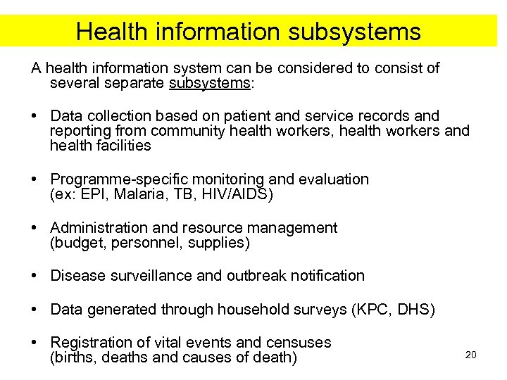 Health information subsystems A health information system can be considered to consist of several