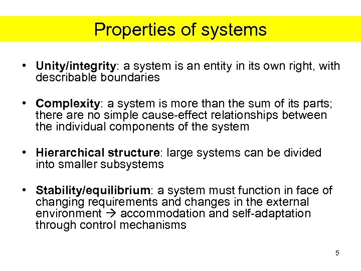 Properties of systems • Unity/integrity: a system is an entity in its own right,